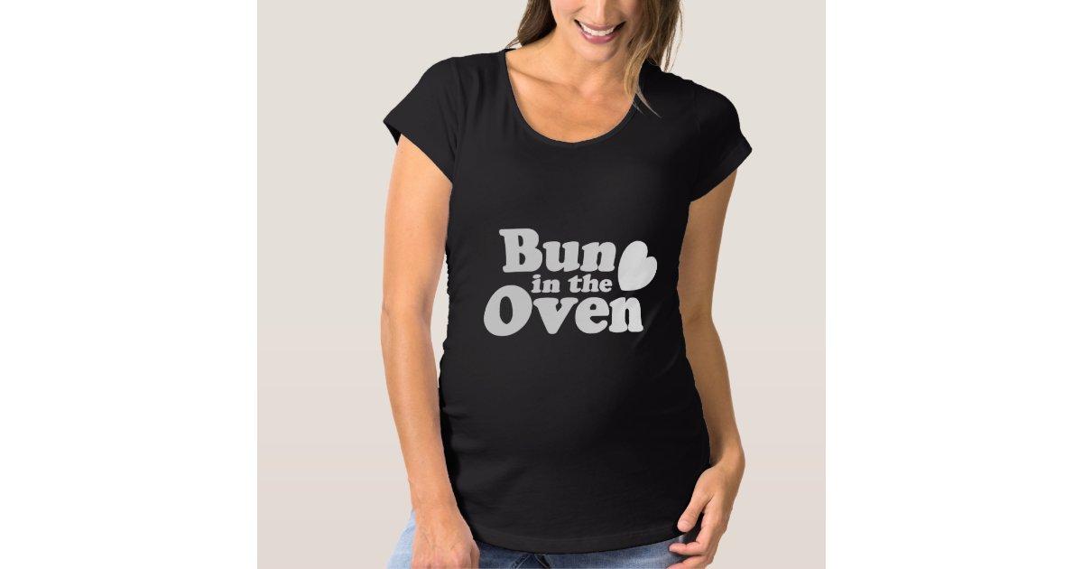 Bun in the Oven Maternity T-Shirt   Zazzle com