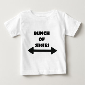 Bunch of Sissies Tee Shirt