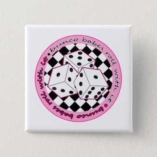 Bunco Babes Roll With It - Pink Pinback Button