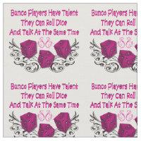Bunco Fabric - Bunco Players Have Talent