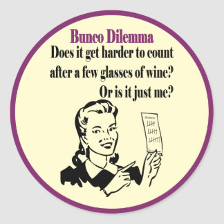 Bunco - Funny Dilema Classic Round Sticker