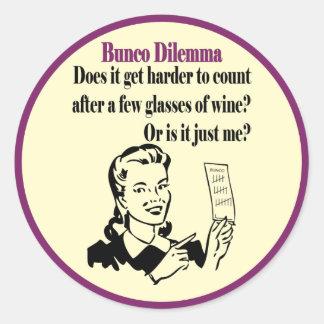 Bunco - Funny Dilema Round Stickers