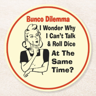 Bunco Funny Dilemma Round Paper Coaster