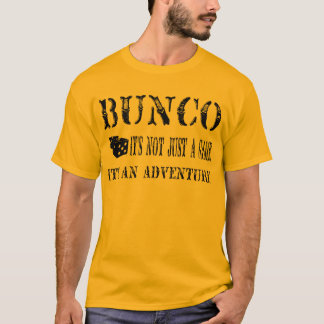 bunco its not just a game T-Shirt