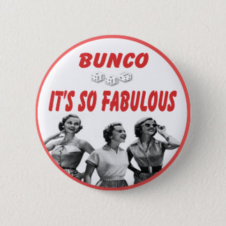 bunco it's so fabulous pinback button