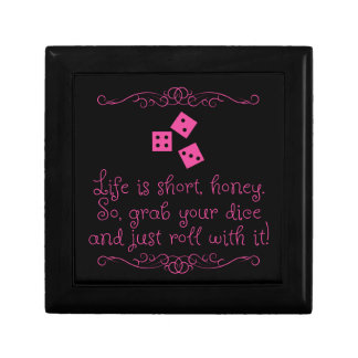 Bunco jewelry keepsake box - Life is short, honey.