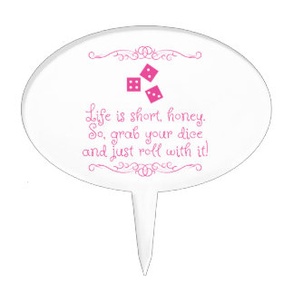 Bunco! Life is short, honey. So grab your dice... Cake Topper