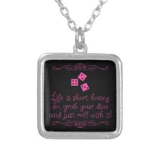 Bunco necklace - Life is short, honey.