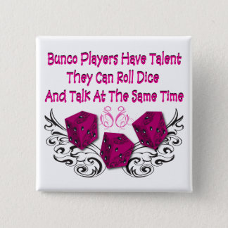 bunco players have talent #2 pinback button