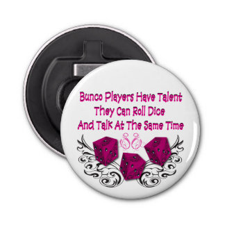 Bunco Players Have Talent Bottle Opener
