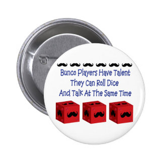 Bunco Players Have Talent Mustache Version Pinback Button