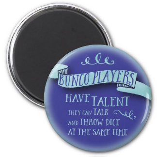 Bunco Players Have Talent - Water Color Style 2 Inch Round Magnet