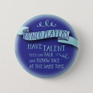 Bunco Players Have Talent - Water Color Style Pinback Button