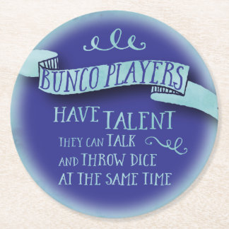 Bunco Players Have Talent - Water Color Style Round Paper Coaster