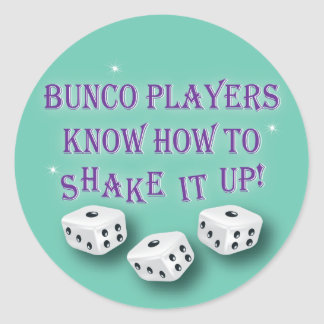 bunco players know how to shake it up 2 classic round sticker