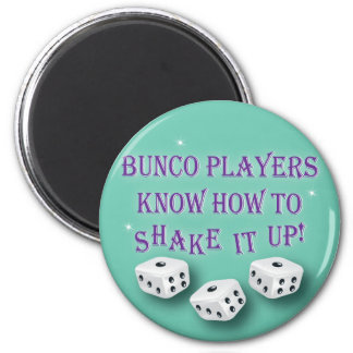 bunco players know how to shake it up 2 2 inch round magnet