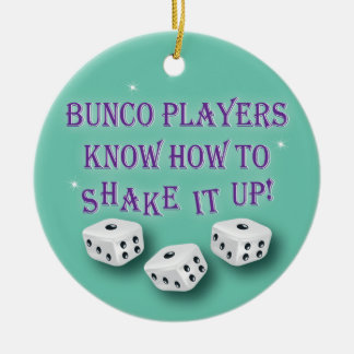 Bunco players know how to shake it up ceramic ornament