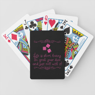 Bunco playing cards - Life is short, honey.