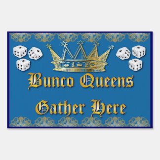 Bunco Queens Gather Here Yard Sign