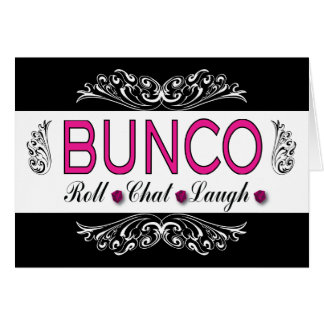 Bunco, Roll, Chat, Laugh In Pink, Black and White Card