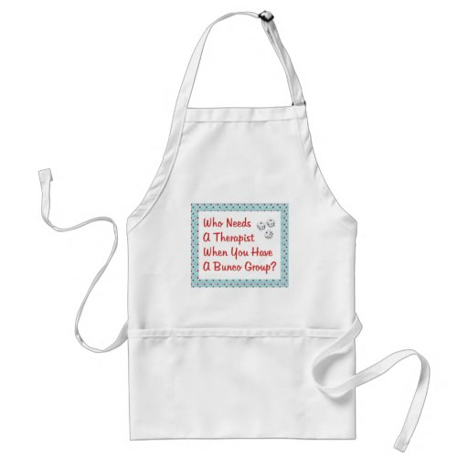 bunco who needs a therapist adult apron