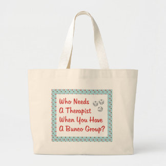 bunco who needs a therapist large tote bag