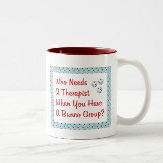 bunco who needs a therapist Two-Tone coffee mug
