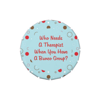 Bunco - Who Needs A Therapist When You Have Jelly Belly Tins