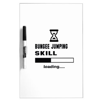 Bungee Jumping skill Loading...... Dry Erase Board