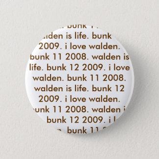 bunk 12 2009. i love walden. bunk 11 2008. wald... pinback button