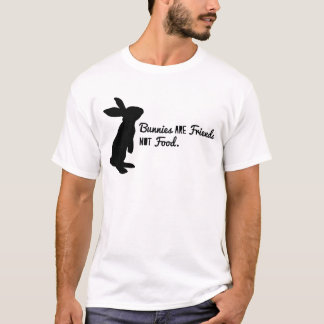 Bunnies are Friends, Not Food! T-Shirt