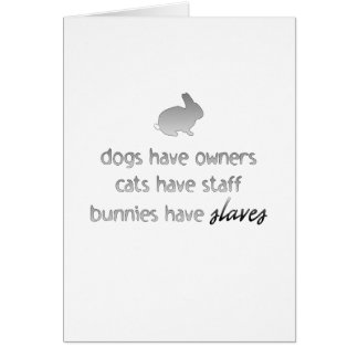 Bunnies Have Slaves Card