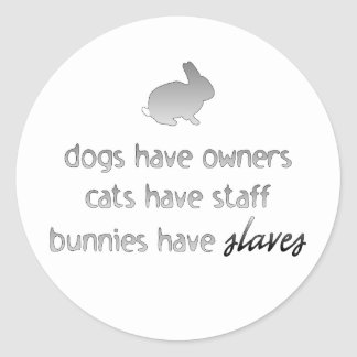 Bunnies Have Slaves Classic Round Sticker