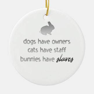Bunnies Have Slaves Round Ornament