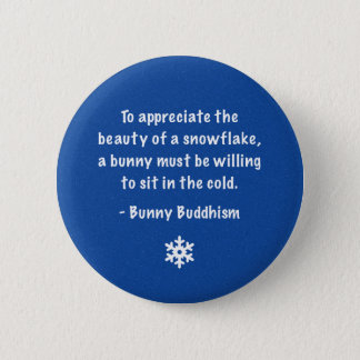 "Bunny Buddhism ""Beauty of a Snowflake"" Button"