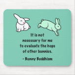 "Bunny Buddhism ""Hops of Other Bunnies"" Mouse Pad"