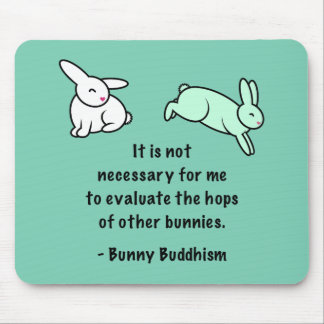 """Bunny Buddhism """"Hops of Other Bunnies"""" Mouse Pad"""