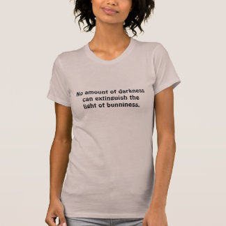 "Bunny Buddhism ""No amount of darkness"" T-Shirt"