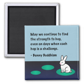 """Bunny Buddhism """"Strength to Hop"""" Magnet"""