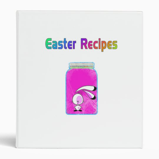 Bunny In A Jar Easter Recipes Binder