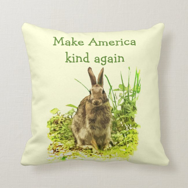 Bunny Rabbit Make America Kind Again Pillow