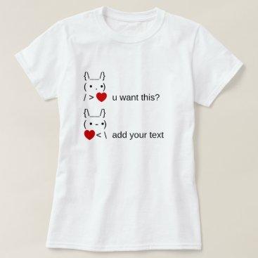 bunny u want this? / Customizable ASCII Text Art T-Shirt