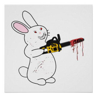 Bunny With Chainsaw Posters
