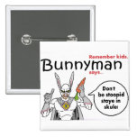 Bunnyman dice… pin