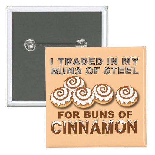 Buns of Cinnamon Funny Button Badge