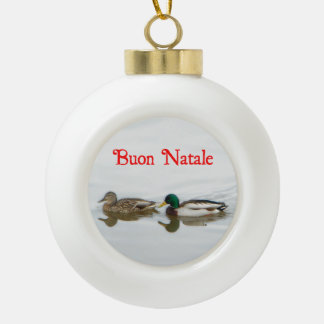 Buon Natale - Mallards Ceramic Ball Christmas Ornament