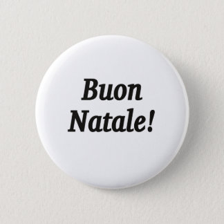 Buon Natale! Merry Christmas in Italian bf Pinback Button