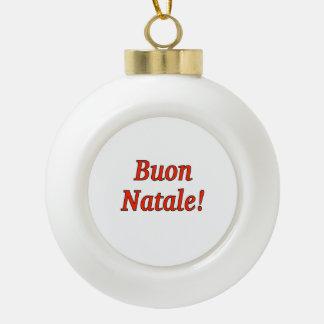 Buon Natale! Merry Christmas in Italian rf Ceramic Ball Christmas Ornament