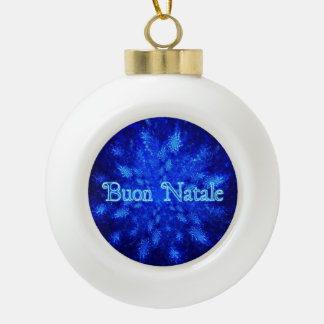 Buon Natale - Snowburst Ceramic Ball Christmas Ornament