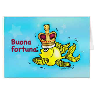 BUONA FORTUNA! Italian Good Luck funny crown fish Card
